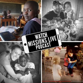 Watch Missions Live Podcast