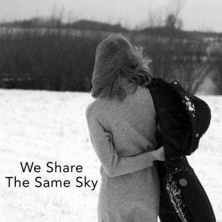 We Share The Same Sky