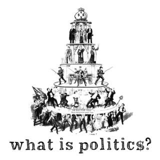 WHAT IS POLITICS?
