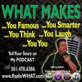What Makes You Famous #Podcast #WhatMakesYoufamous @KeysDAN