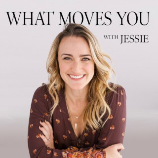 What Moves You with Jessie