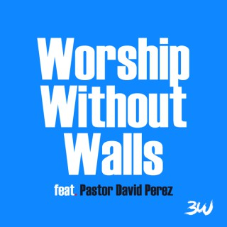 Worship Without Walls
