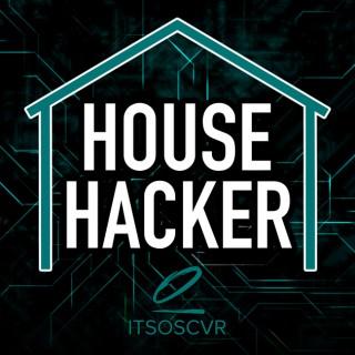 House Hacker Podcast
