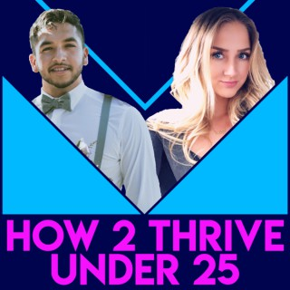 How 2 Thrive Under 25