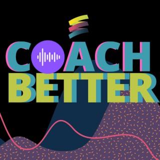 #coachbetter