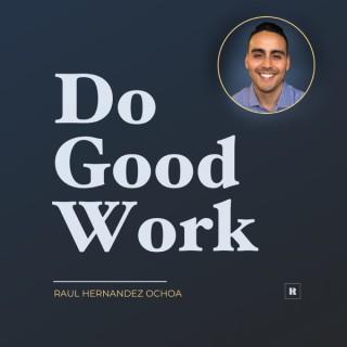 #dogoodwork