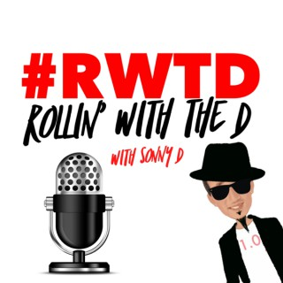 #RWTD Rollin' With The D