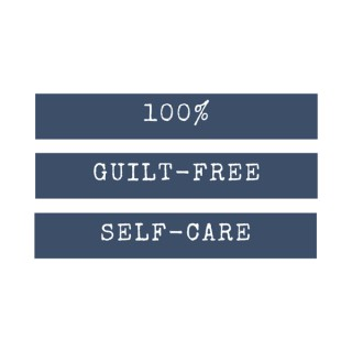 100% Guilt-Free Self-Care