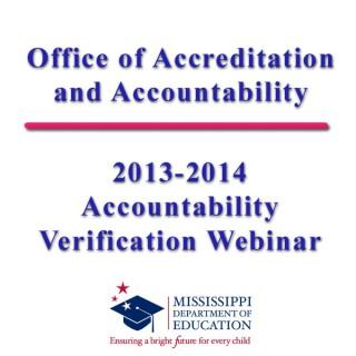 2013-2014 Accountability Verification Webinar