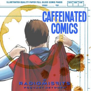 Caffeinated Comics on Radio Misfits