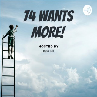 74 wants MORE!