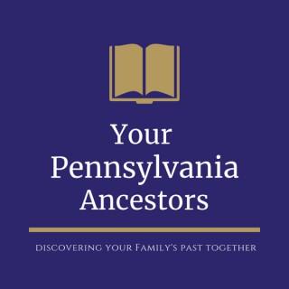 Your Pennsylvania Ancestors