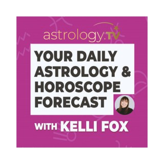 Your Daily Astrology and Horoscope Forecast with Kelli Fox