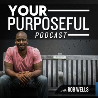 Your Purposeful Purpose Podcast