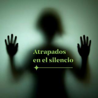 Atrapados en el silencio