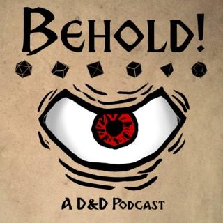 Behold! A D&D Podcast