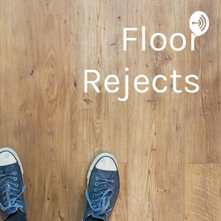 Floor Rejects