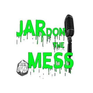JARdon the Mess
