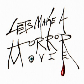 Let's Make a Horror Movie