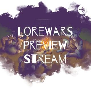 LoreWars Preview Stream