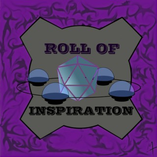 Roll of Inspiration: A 5e DnD Podcast