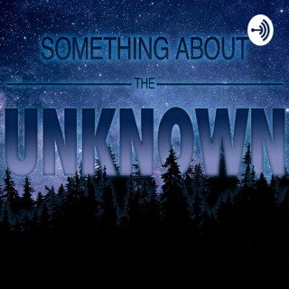 Something About The Unknown