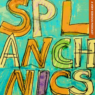 SPLANCHNICS: The Society for the Preservation of Literature, the Arts, Numinosity, Culture, Humor, Nerdiness, Inspiration, Cr