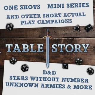Tablestory Specials -  One Shots, Mini-Series, & Other Short Actual Play TTRPGs