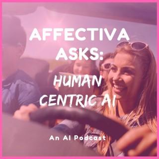 Human-Centric AI: Affectiva Asks