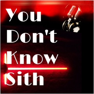 You don't know Sith