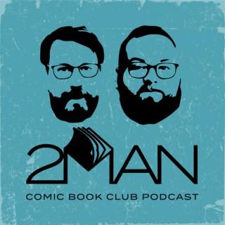 2 Man Comic Book Club Podcast