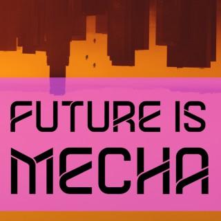 Future Is Mecha