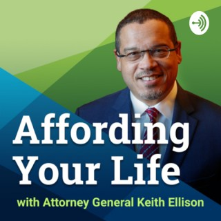 Affording Your Life with Attorney General Keith Ellison