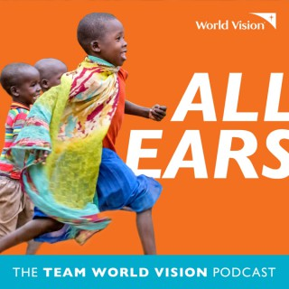 All Ears: The Team World Vision Podcast