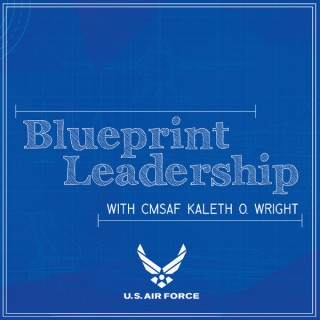 Blueprint Leadership with CMSAF Kaleth Wright
