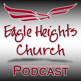Eagle Heights Church Podcast