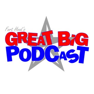 Fort Hood's Great Big Podcast