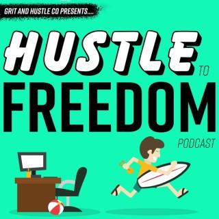 Hustle To Freedom: Everyday People Creating Extraordinary Side Hustles