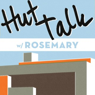 Hut Talk w/ Rosemary Pham