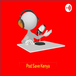 Pod Save Kenya