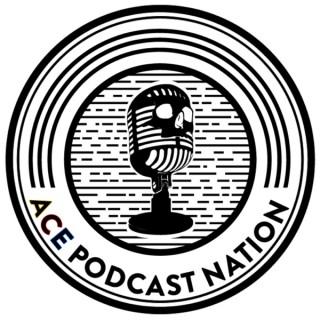 A.C.E Podcast Nation