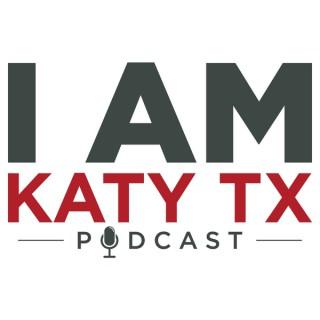 I AM KATY TX Podcast
