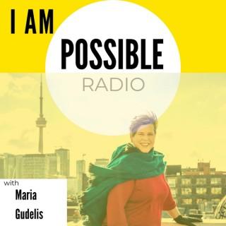 I Am Possible Radio with Maria Gudelis