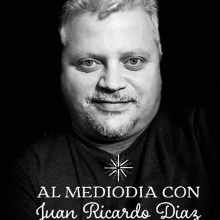 Al Mediodia con Juan Ricardo Diaz