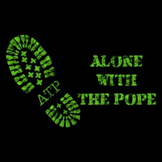 Alone With The Pope