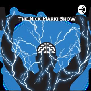 The Nick Marki Show