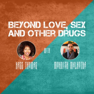 Beyond Love, Sex and Other Drugs