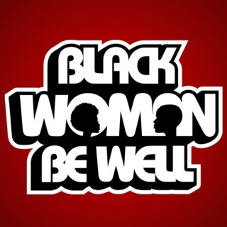 Black Woman Be Well
