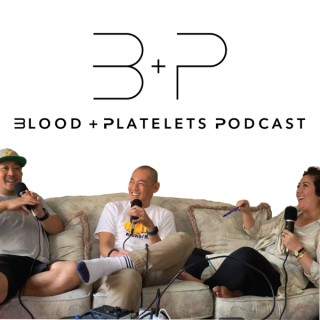 Blood and Platelets Podcast