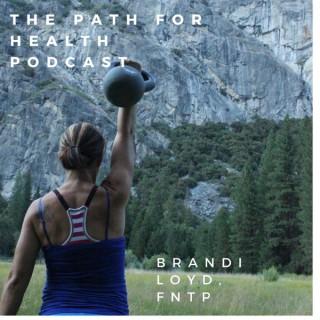 Brandi Loyd on The Path For Health